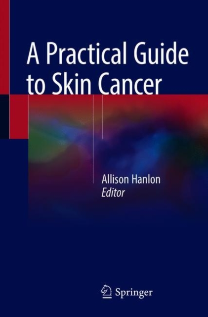 Practical Guide to Skin Cancer