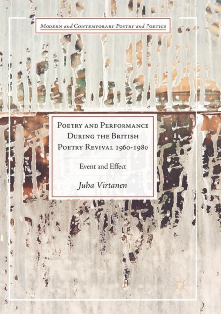 Poetry and Performance During the British Poetry Revival 1960-1980