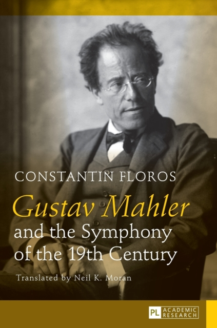 Gustav Mahler and the Symphony of the 19th Century
