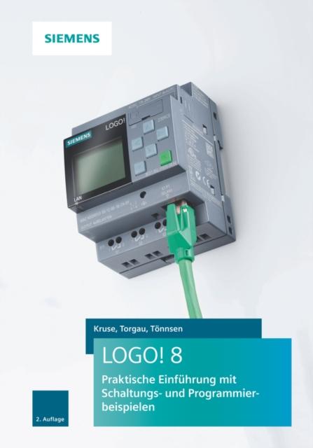 LOGO! 8 2e - Praktische Einfuhrung mit Schaltungs- und Programmierbeispielen