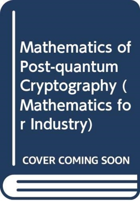 Mathematics of Post-quantum Cryptography