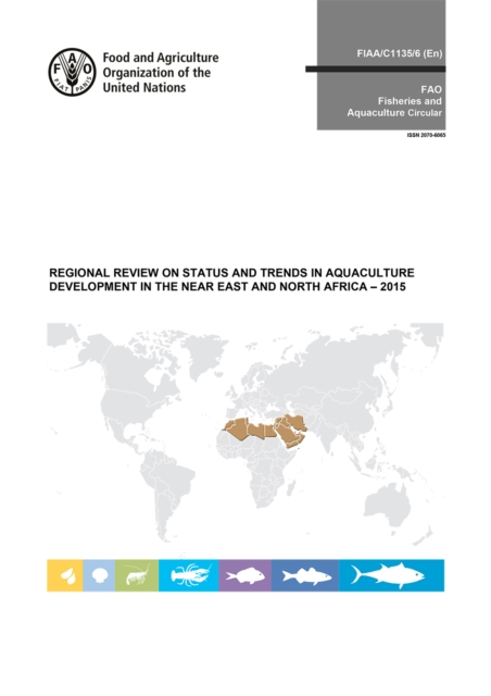 Regional review on status and trends in aquaculture development in the near east and north Africa - 2015