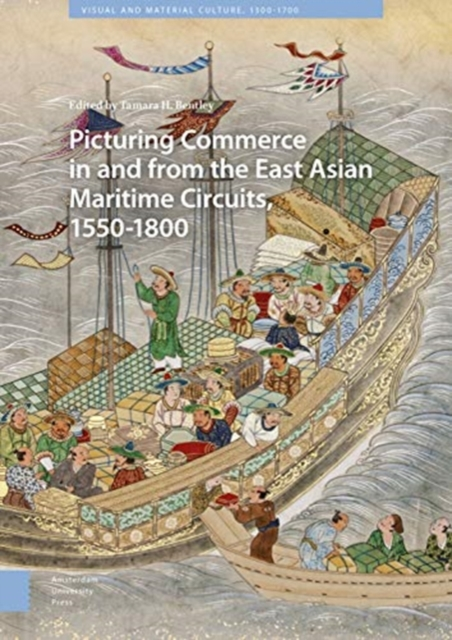 Picturing Commerce in and from the East Asian Maritime Circuits, 1550-1800