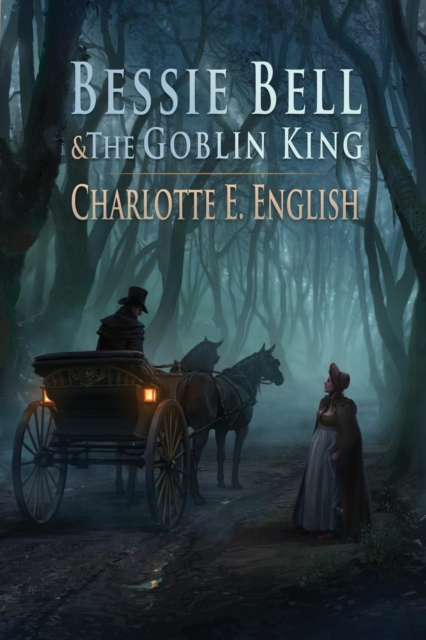 Bessie Bell and the Goblin King