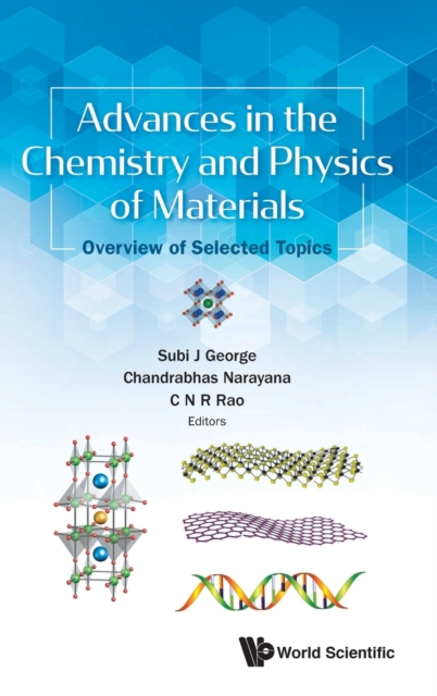 Advances In The Chemistry And Physics Of Materials: Overview Of Selected Topics