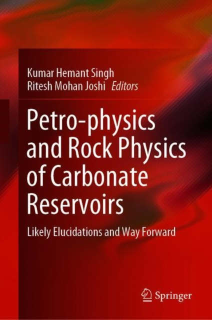 Petro-physics and Rock Physics of Carbonate Reservoirs