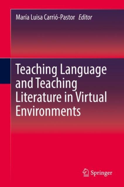 Teaching Language and Teaching Literature in Virtual Environments