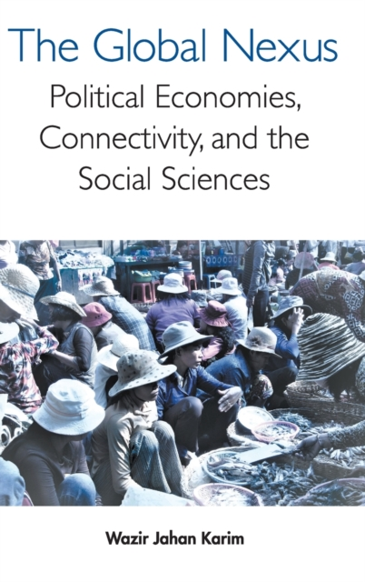 Global Nexus, The: Political Economies, Connectivity, And The Social Sciences