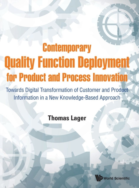 Contemporary Quality Function Deployment For Product And Process Innovation: Towards Digital Transformation Of Customer And Product Information In A New Knowledge-based Approach